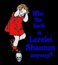 Who the heck is Lorelei Shannon?